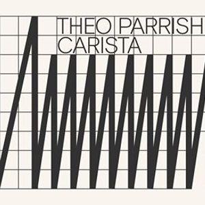 Theo Parrish  Carista
