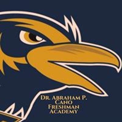 Dr. Abraham P. Cano Freshman Academy