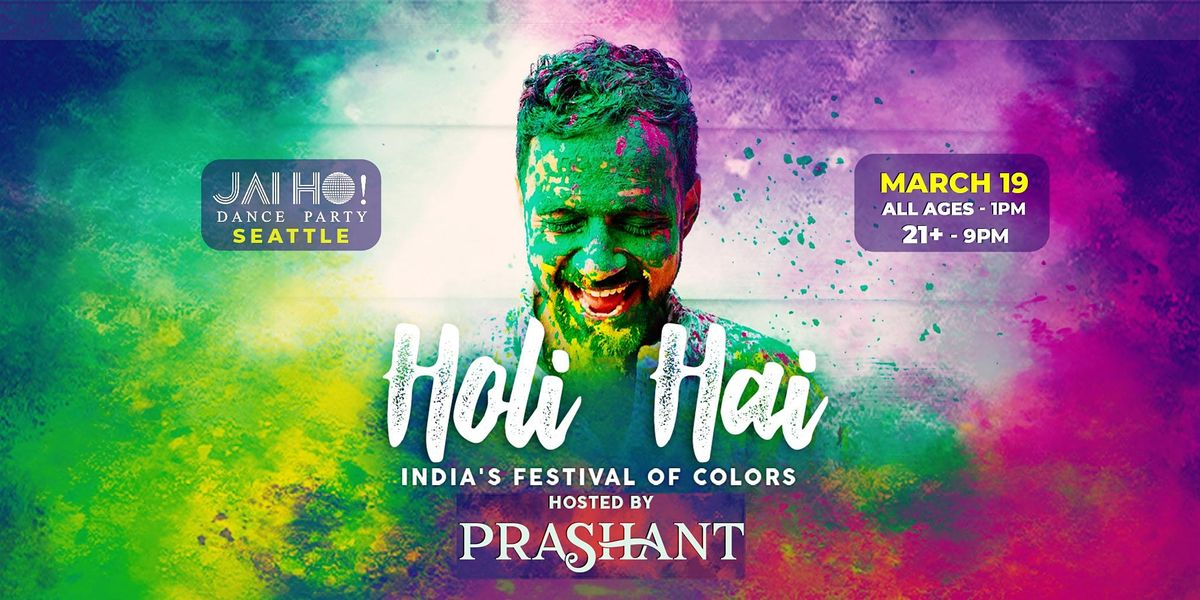 Seattle Holi Hai - 10th Annual Festival of Colors Jai Ho! Dance Party, 6 March | Event in Seattle | AllEvents.in