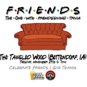 Friends(giving) Trivia  The Tangled Wood  Tues Nov 24th at 7pm