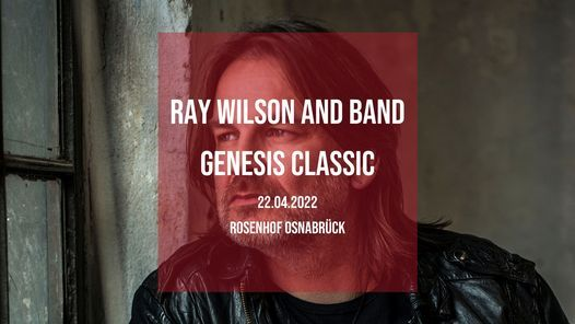 Neuer Termin: Ray Wilson and Band • Osnabrück • Rosenhof, 22 April | Event in Osnabrück | AllEvents.in