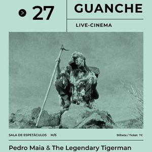 Live-Cinema com Pedro Maia &ampThe Legendary Tigerman e ris Cayatte Guanche
