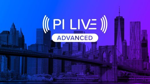 PI LIVE Advanced, 18 May   Event in Manhattan   AllEvents.in