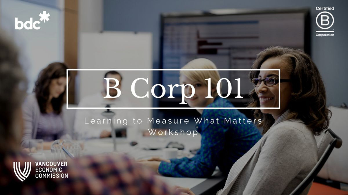 B Corp 101 – Learning to Measure What Matters | Event in Vancouver | AllEvents.in