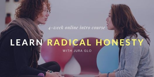 Learn Radical Honesty - 4-Week Online Intro Course, 5 May | Online Event | AllEvents.in