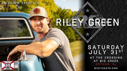 Riley Green at The Crossing At Big Creek in Dothan, AL, 31 July   Event in Dothan   AllEvents.in