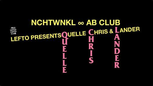 New Date Lefto presents Nchtwnkl ft Quelle C  Lander G  AB