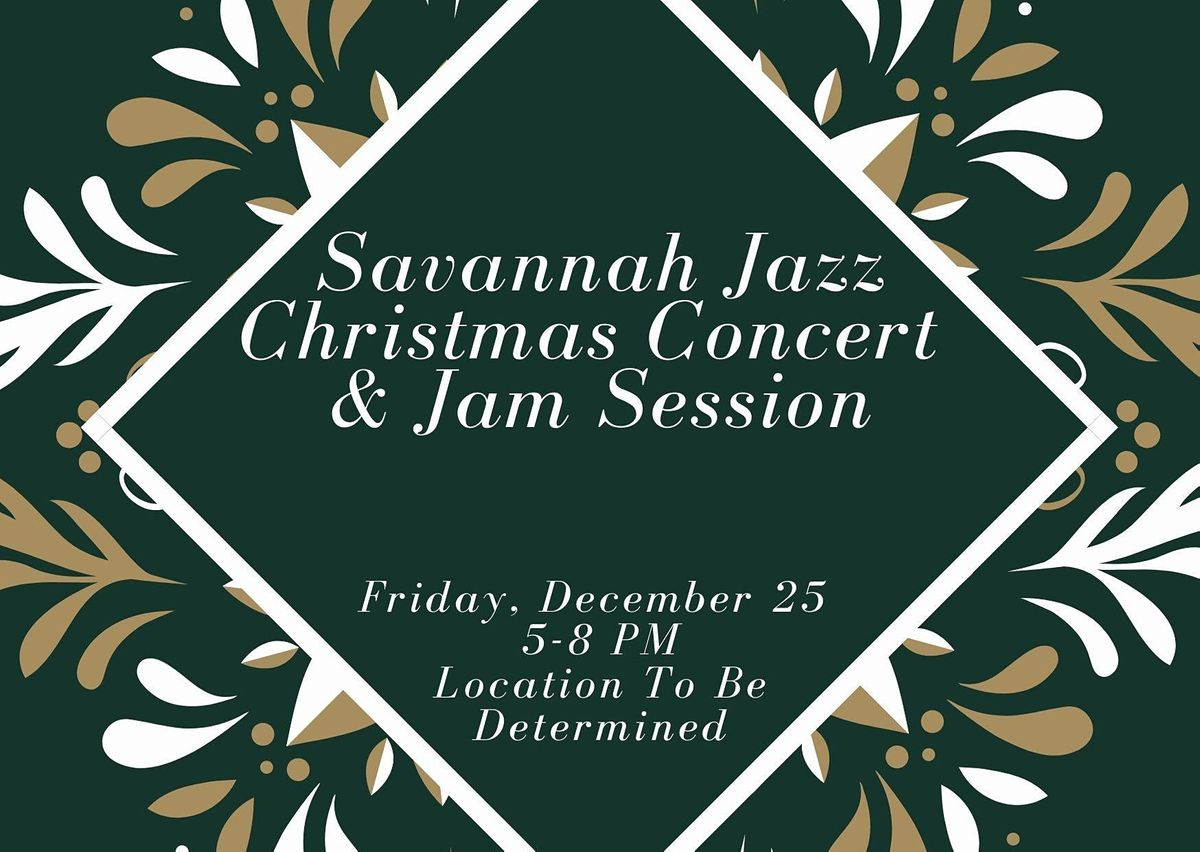 Christmas In Savannah 2020 2020 Christmas Concert & Jam Session at TO BE DETERMINED, Savannah