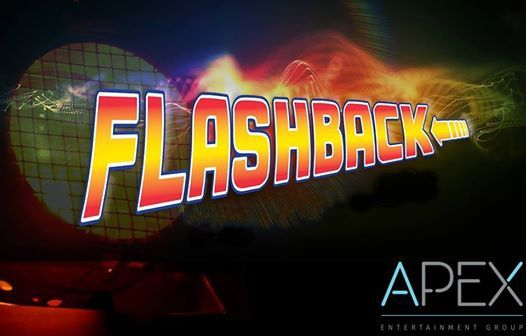 Flashback - Brought to you by Apex Entertainment Group