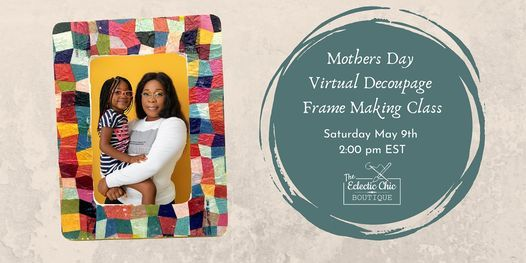 Mothers Day Decoupage Frame Making Virtual Workshop, 9 May | Online Event | AllEvents.in