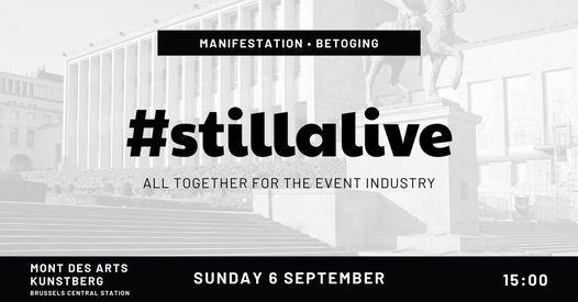 Still Alive ⁂ Grande manifestation • Event Industry • Betogingitz, 6 September   Event in Brussels   AllEvents.in