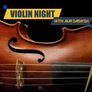Violin Night with Amr Darwish