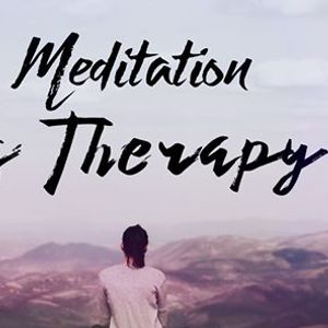 Meditation as Therapy