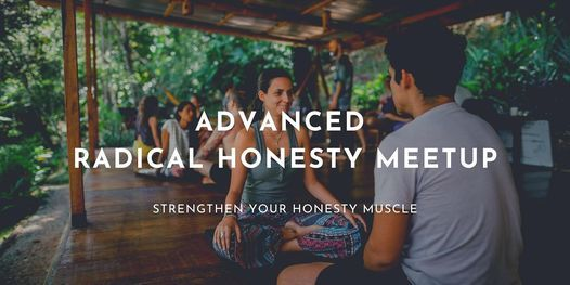 Tuesday Advanced Radical Honesty Meetup, 18 May | Online Event | AllEvents.in