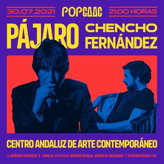 Pájaro + Chencho Fernández en Pop Caac, Sevilla, 30 July   Event in Seville   AllEvents.in