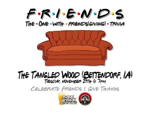 Friends(giving) Trivia / The Tangled Wood / Tues Nov 24th at 7pm, 24 November | Event in Bettendorf | AllEvents.in