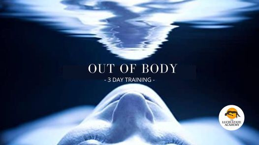 Out of Body Experience - 3 Day Training
