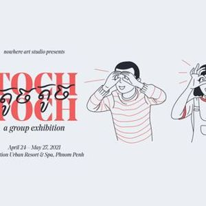 Toch Toch  - a Group Exhibition