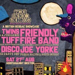ASBO Disco British Reggae Showcase w Solo Banton Myki Tuff Friendly Fire Band & More