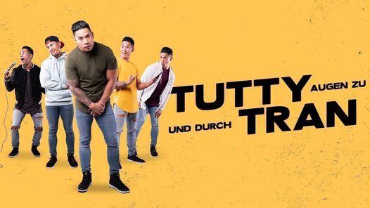 Tutty Tran - Augen zu und durch, 24 April | Event in Potsdam | AllEvents.in