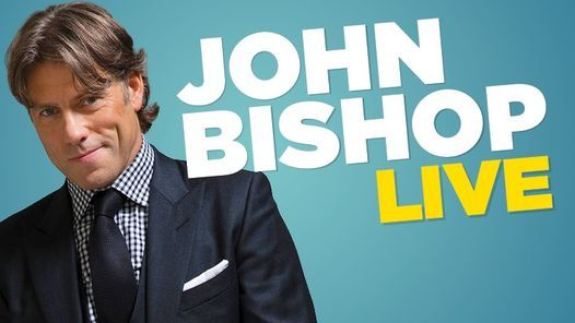 John Bishop - Live at the Marquee, Cork   Event in Cork   AllEvents.in