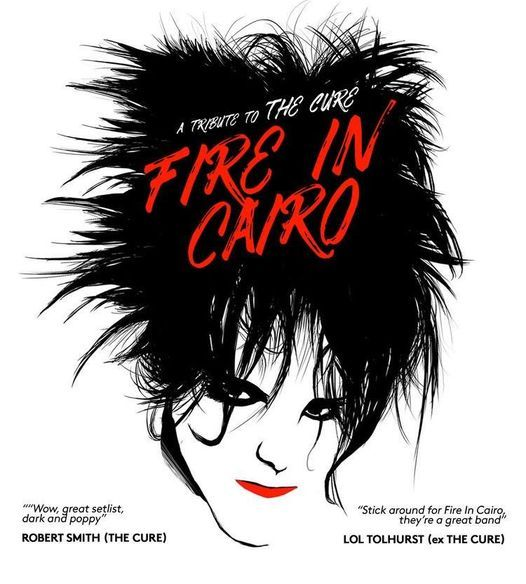 Fire In Cairo - Tribute to The Cure