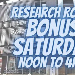 Roberts Library Research Room Bonus Saturday