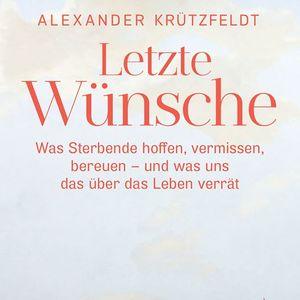 Alexander Krtzfeldt liest Letzte Wnsche