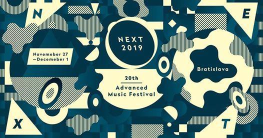 NEXT 2019 20th Advanced Music Festival Bratislava