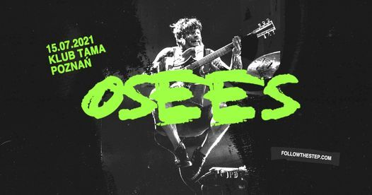 OSEES (The Oh Sees) • 15 lipca 2021 • Poznań, 15 July | Event in Poznan | AllEvents.in