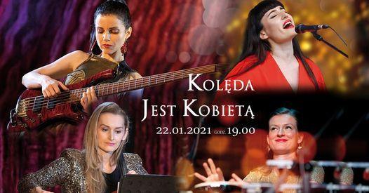 Kolęda jest kobietą, 22 January | Event in Poznan | AllEvents.in