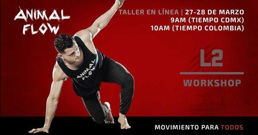 Animal Flow Level 2 TALLER ONLINE (zona horia CDMX/Colombia/Chile) En español, 27 March | Online Event | AllEvents.in