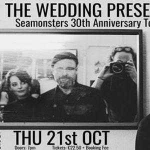 The Wedding Present - Seamonsters 30th Anniversary