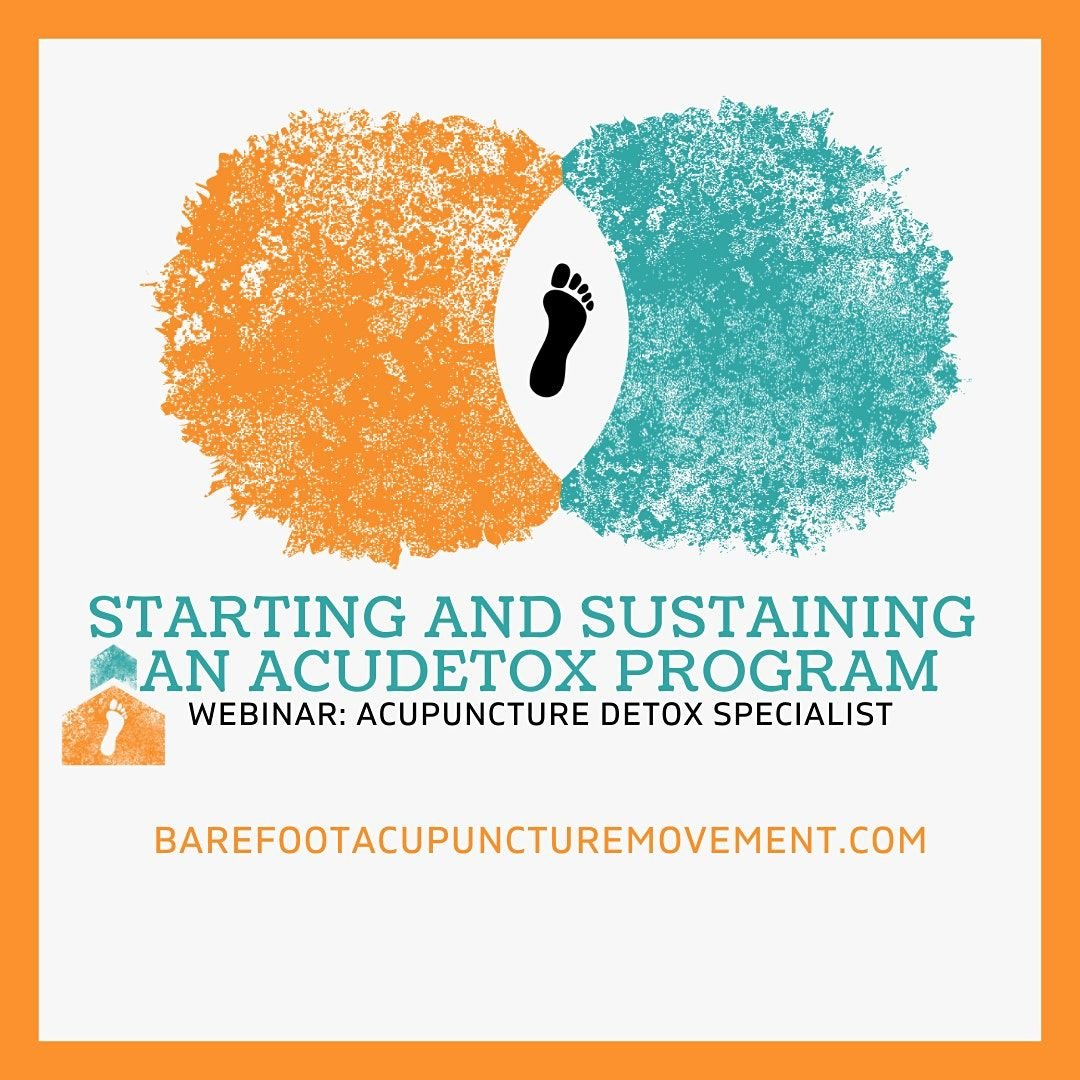 ADS Mod 4 Starting and Sustaining an acudetox program PRE-RECORDED WEBINAR