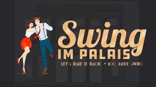 Swing im Palais  Lets make it magic 100 Jahre Swing