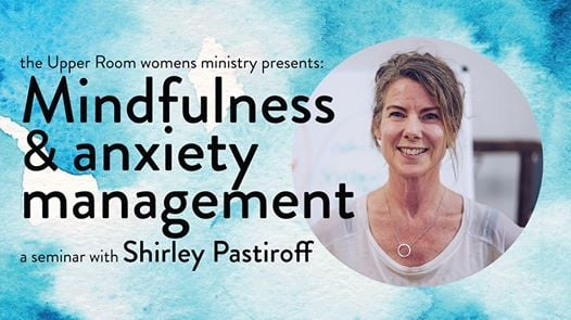 Mindfulness & anxiety management with Shirley Pastiroff