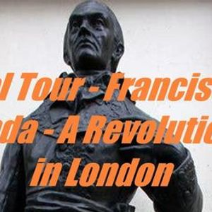 Francisco de Miranda - A Revolutionary in London Virtual Tour