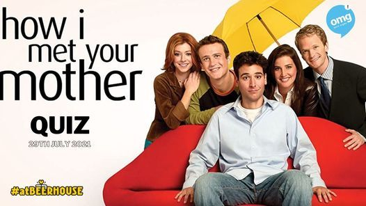 How I Met Your Mother Themed Quiz Night hosted by OMG Quiz Nights, 29 July   Event in Bellville   AllEvents.in