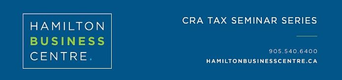CRA Webinar - Tax Issues and COVID-19 Measures