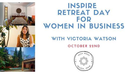 Inspire Retreat for Women in Business, 22 October | Event in Málaga | AllEvents.in