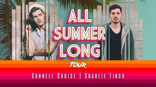 All Summer Long Tour  Connell Cruise & Charlie Finch