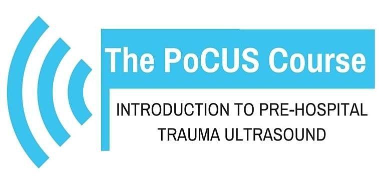 ThePocusCourse Introduction to Pre-Hospital Trauma Ultrasound