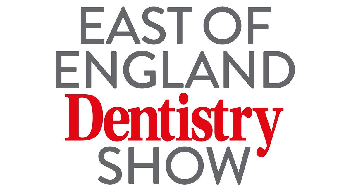 East of England Dentistry Show, 24 April | Event in Alwalton | AllEvents.in
