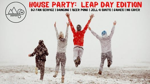 House Party at Williwaw Social Leap Day Edition