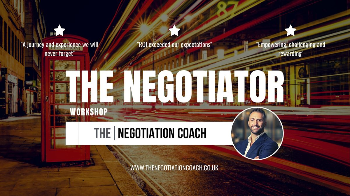 The Negotiator Workshop - Grow in Confidence & Maximise Results