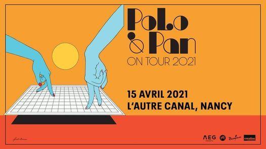 Polo & Pan On Tour • L'Autre Canal Nancy