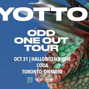 Halloween Night Event Yotto presents Odd One Out Tour