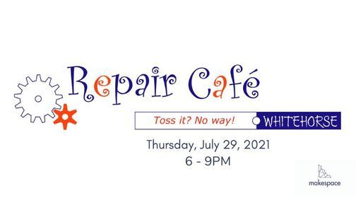 Repair Café - Drop In, 6-9pm, 29 July   Event in Whitehorse   AllEvents.in