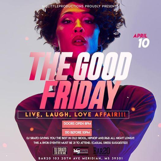 The Good Friday LIVE LAUGH LOVE AFFAIR