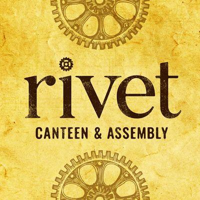 Rivet: Canteen & Assembly